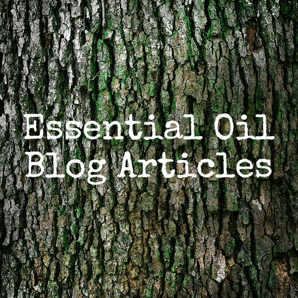 Blog Articles About Essential Oil Uses and Benefits